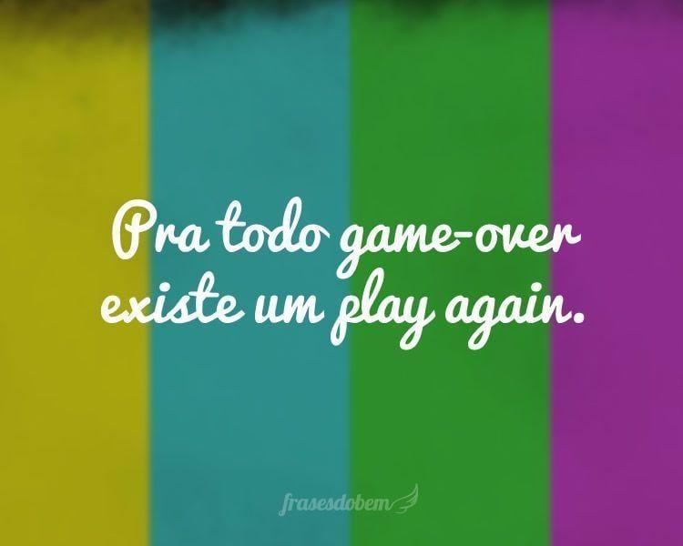 Pra todo game-over existe um play again.