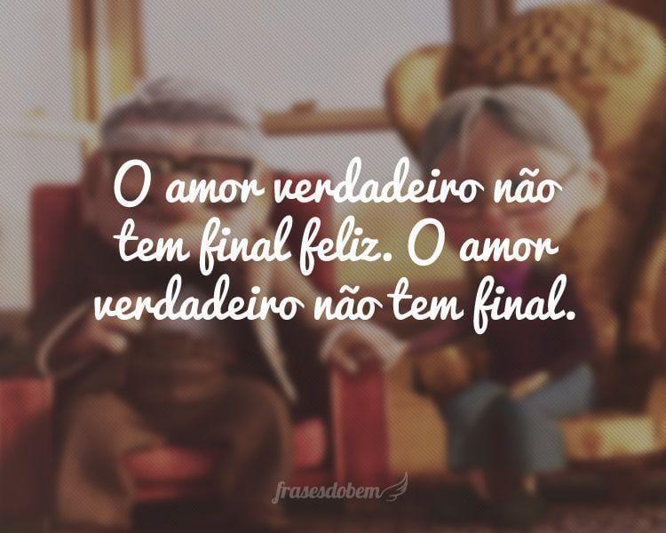 O Amor Verdadeiro Não Tem Final Feliz O Amor Verdadeiro Não Tem Final