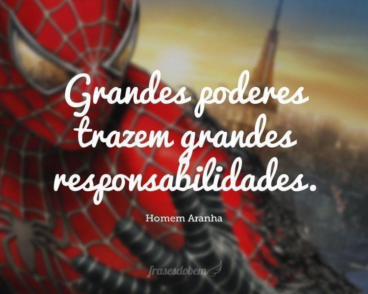 Grandes poderes trazem grandes responsabilidades.