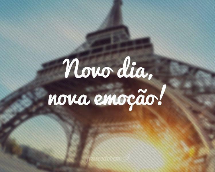 Novo dia, nova emoção!