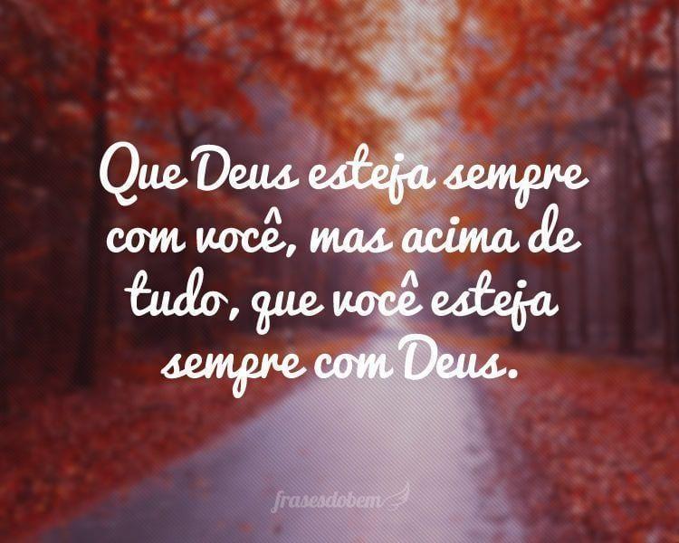Frase Deus Acima De Tudo: Jesus Eu Confio Em Vós: Que Deus Esteja Sempre Com Você