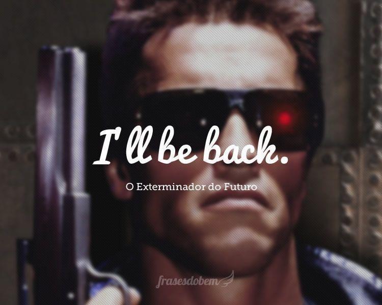 I'll be back.