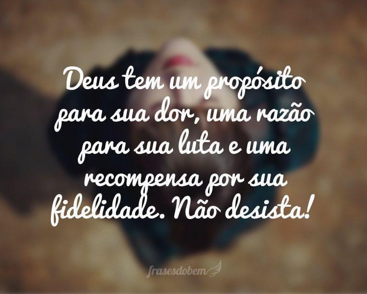 Deus tem um propósito para sua dor, uma razão para sua luta e uma recompensa por sua fidelidade. Não desista!