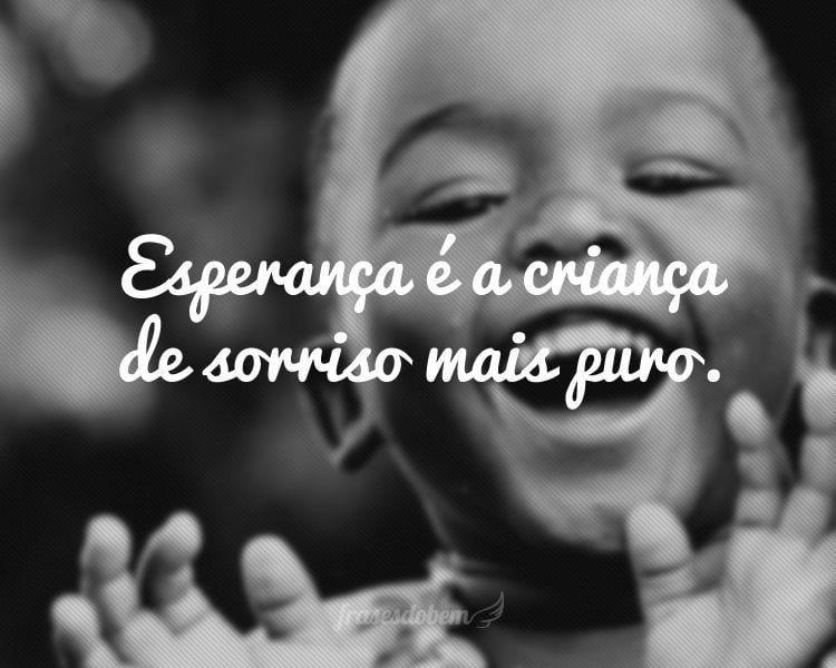 Esperança é a criança de sorriso mais puro.