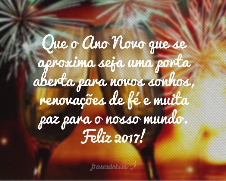 Que o Ano Novo que se aproxima seja uma porta aberta para novos sonhos, renovações de fé e muita paz para o nosso mundo. Feliz 2017!