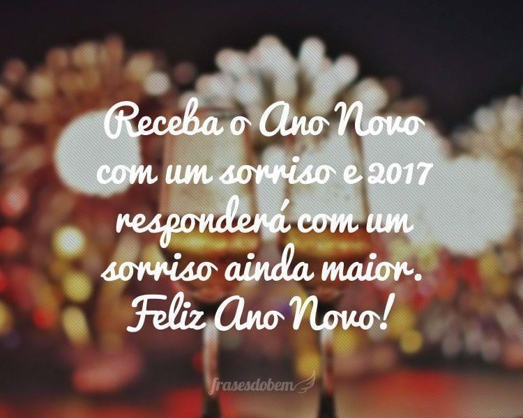 Receba o Ano Novo com um sorriso e 2017 responderá com um sorriso ainda maior. Feliz Ano Novo!