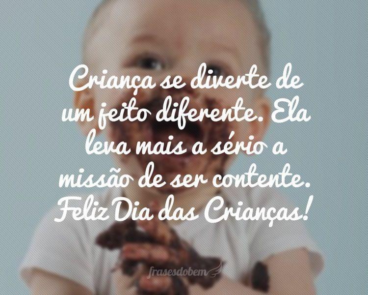 Criança se diverte de um jeito diferente. Ela leva mais a sério a missão de ser contente. Feliz Dia das Crianças!