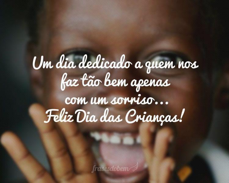 Um dia dedicado a quem nos faz tão bem apenas com um sorriso... Feliz Dia das Crianças!