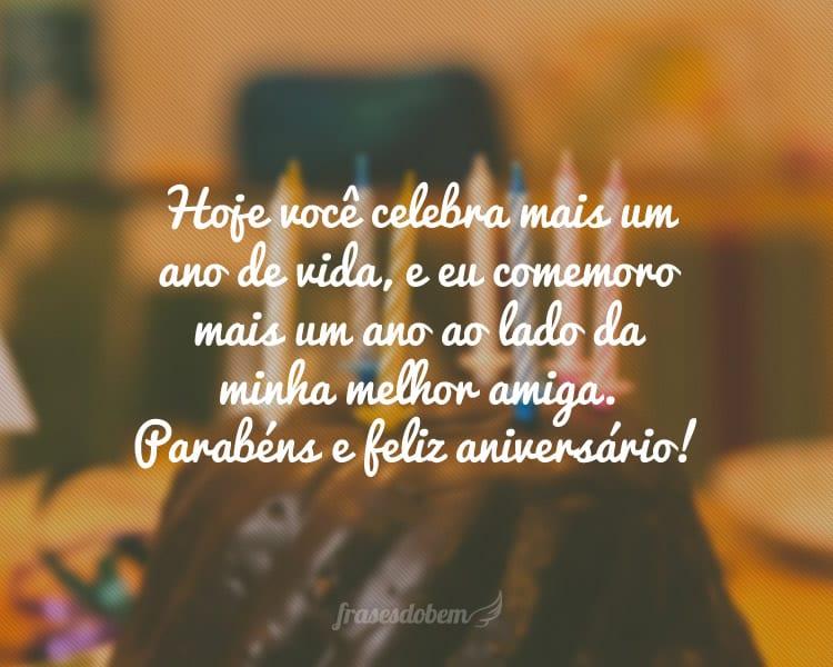 Hoje Você Celebra Mais Um Ano De Vida E Eu Comemoro Mais Um Ano Ao