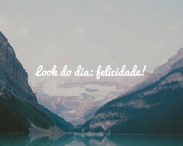 Look do dia: felicidade!