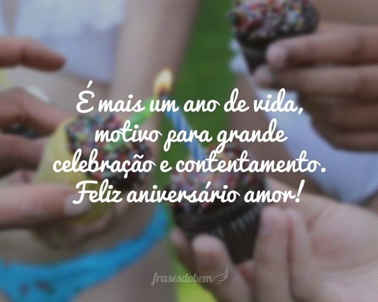 É mais um ano de vida, motivo para grande celebração e contentamento. Feliz aniversário amor!