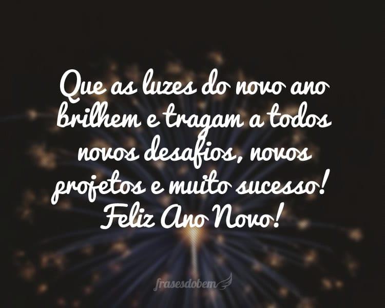 Que as luzes do novo ano brilhem e tragam a todos novos desafios, novos projetos e muito sucesso! Feliz Ano Novo!