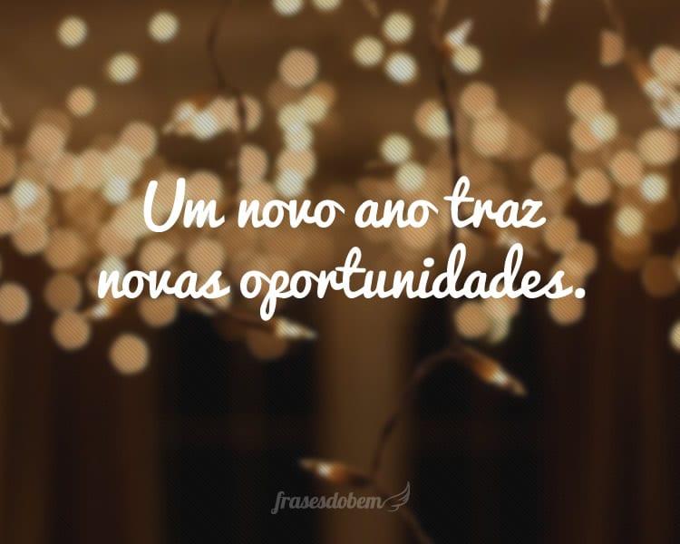 Um novo ano traz novas oportunidades.