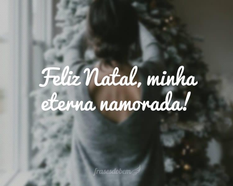 Feliz Natal, minha eterna namorada!