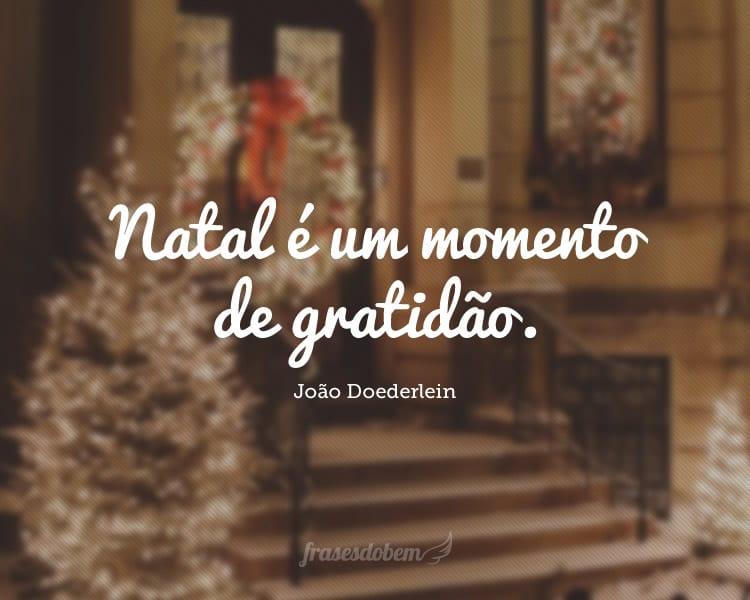 Natal é um momento de gratidão.