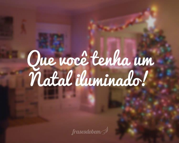 Que você tenha um Natal iluminado!