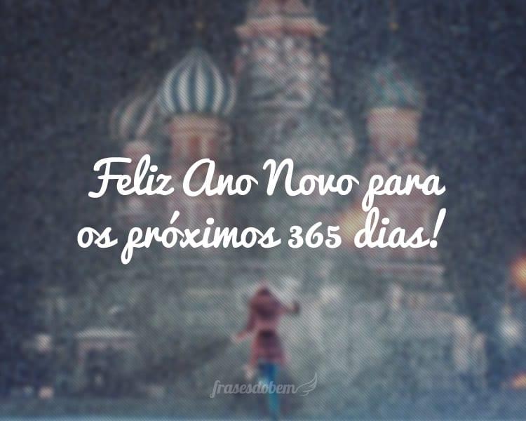 Feliz Ano Novo para os próximos 365 dias!