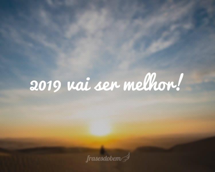 2019 vai ser melhor!