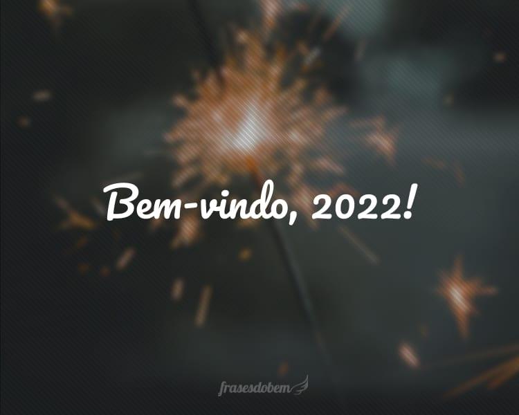 Bem-vindo, 2022!