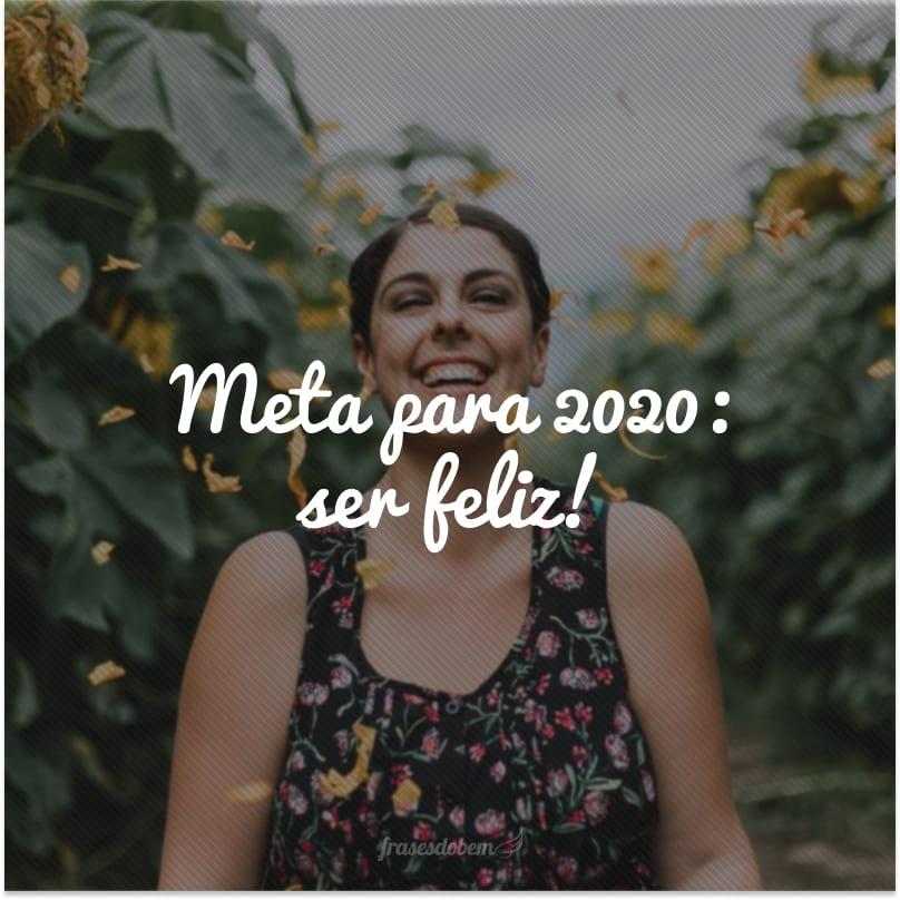 Meta para 2020: ser feliz!