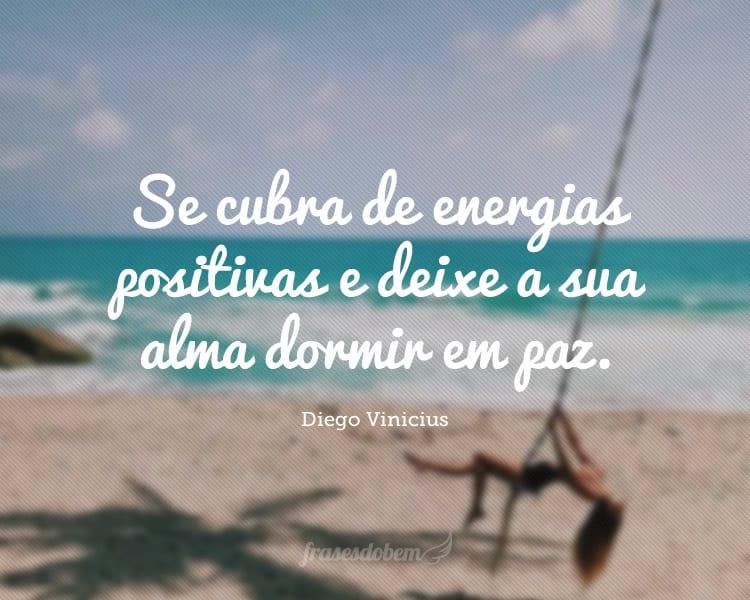 Se cubra de energias positivas e deixe a sua alma dormir em paz.
