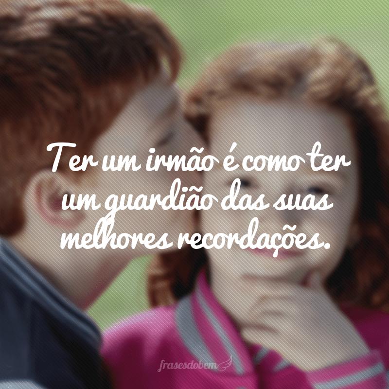 40 Frases Para Foto Com Irmão Que Vão Te Ajudar A Expressar