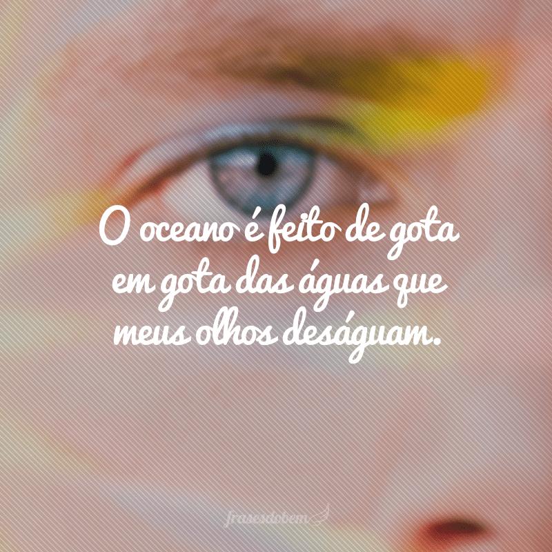 45 Frases Sobre Olhos Para Entender O Poder De Um Olhar
