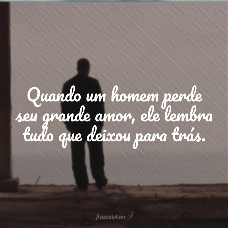 Quando um homem perde seu grande amor, ele lembra tudo que deixou para trás.