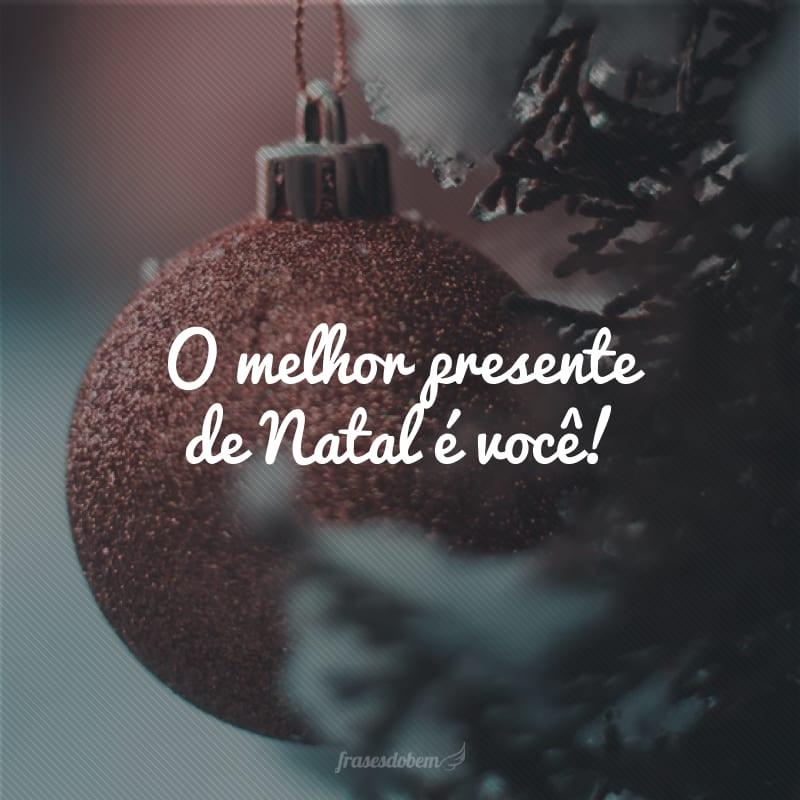 O melhor presente de Natal é você!