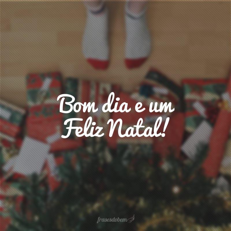 Bom dia e um Feliz Natal!