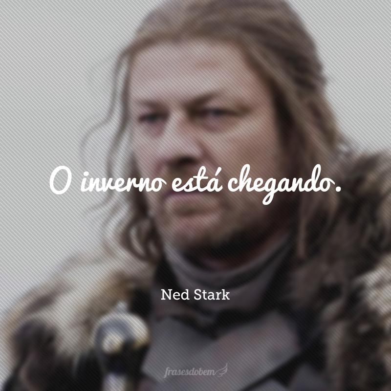 O inverno está chegando.