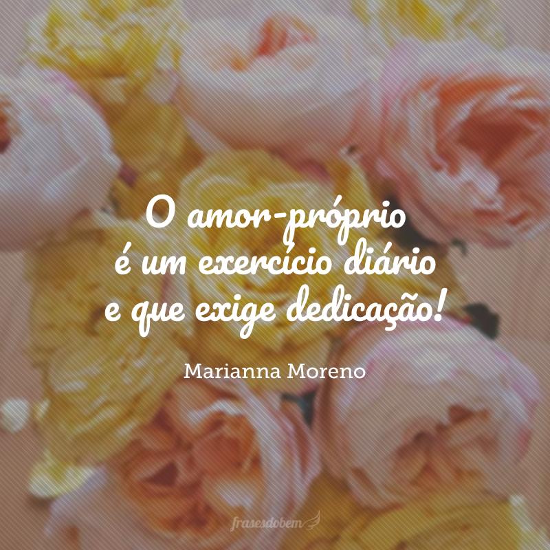 O amor-próprio é um exercício diário e que exige dedicação!